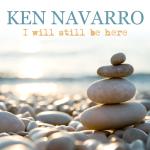 Ken+Navarro+-+I+Will+Still+Be+Here+-+Digital+Cover+FINAL